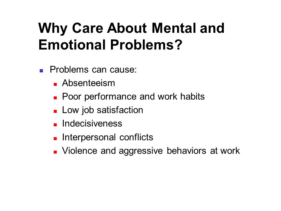 Why Care About Mental and Emotional Problems.