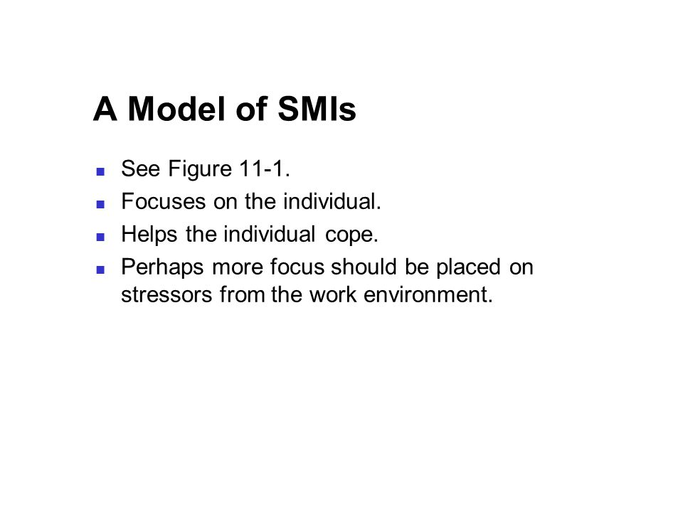 A Model of SMIs See Figure Focuses on the individual.