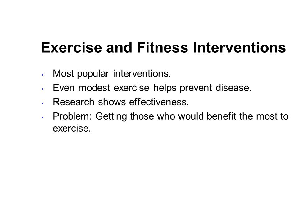 Exercise and Fitness Interventions Most popular interventions.