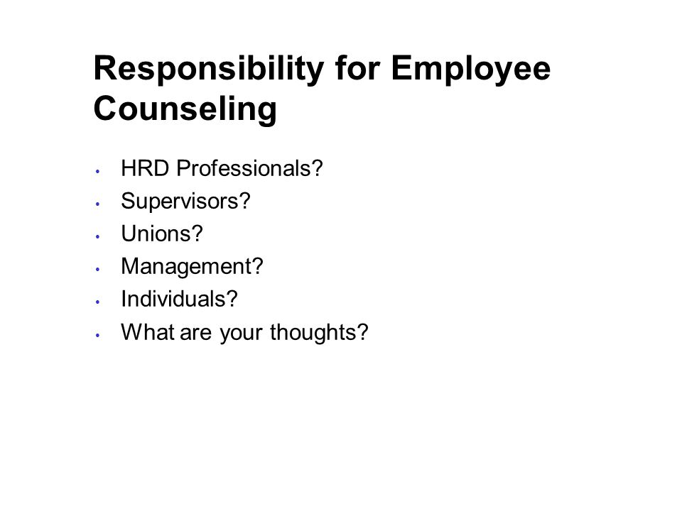 Responsibility for Employee Counseling HRD Professionals.