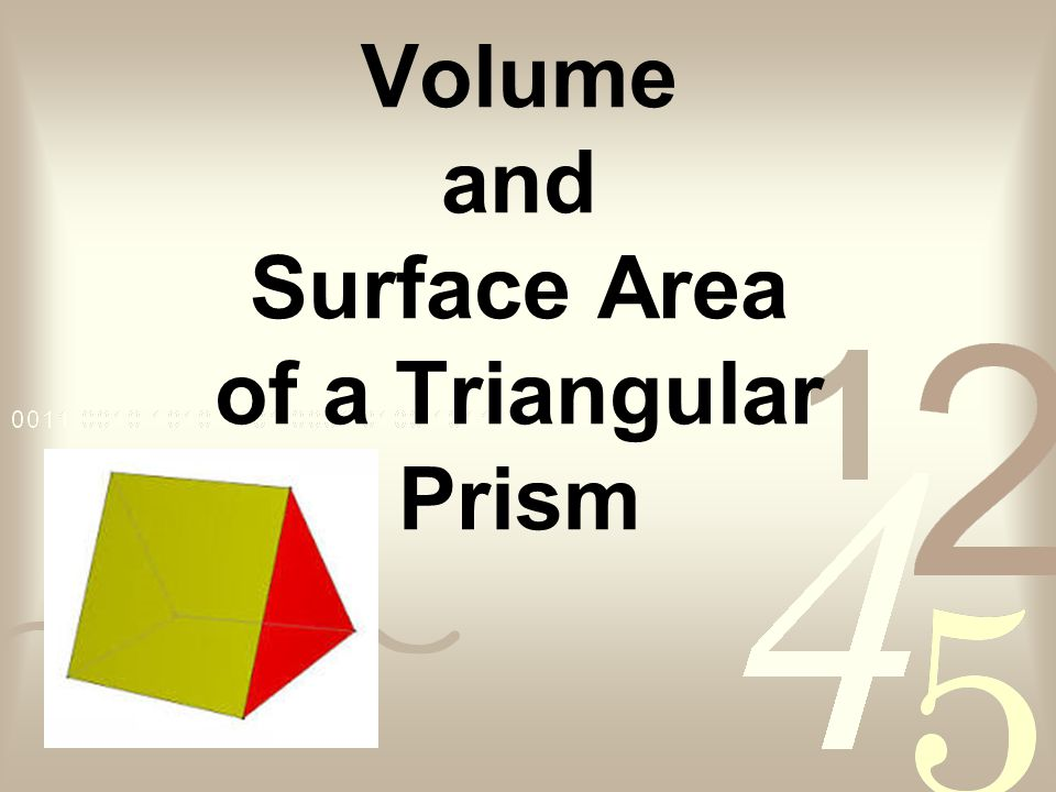 Volume and Surface Area of a Triangular Prism