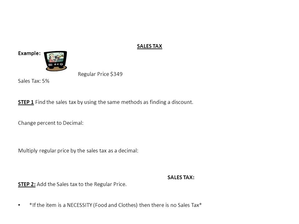 discounts, sales tax, tips discounts example: regular price = $10