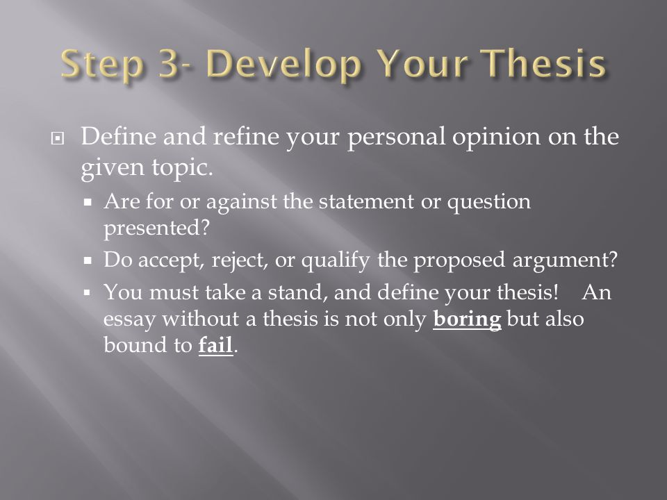  Define and refine your personal opinion on the given topic.