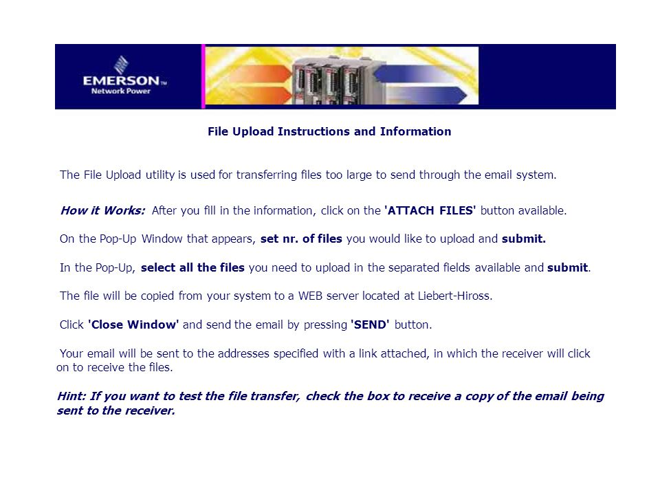 File Upload Instructions and Information The File Upload utility is used for transferring files too large to send through the  system.