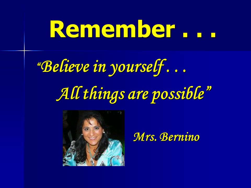 Remember... Believe in yourself... Believe in yourself...