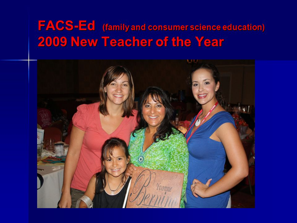 FACS-Ed (family and consumer science education) 2009 New Teacher of the Year