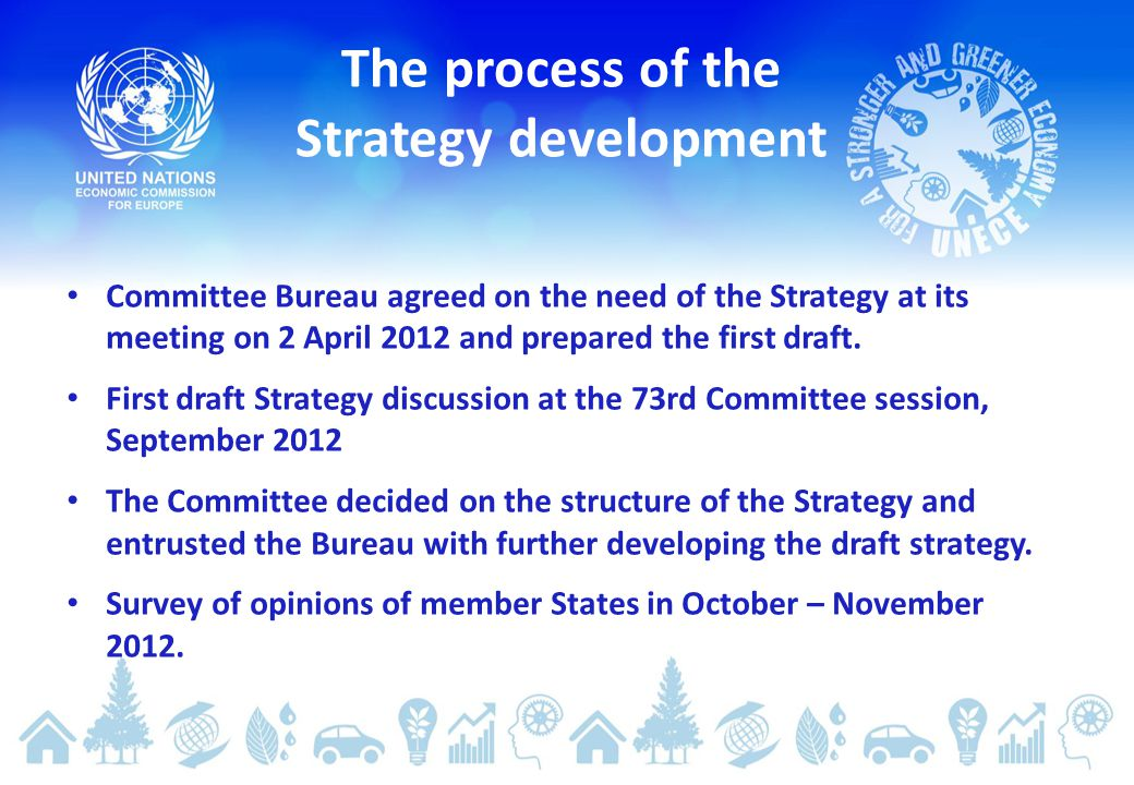 Committee Bureau agreed on the need of the Strategy at its meeting on 2 April 2012 and prepared the first draft.