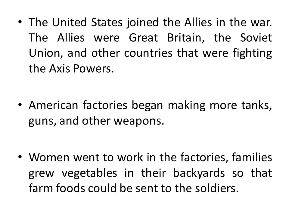The United States joined the Allies in the war.