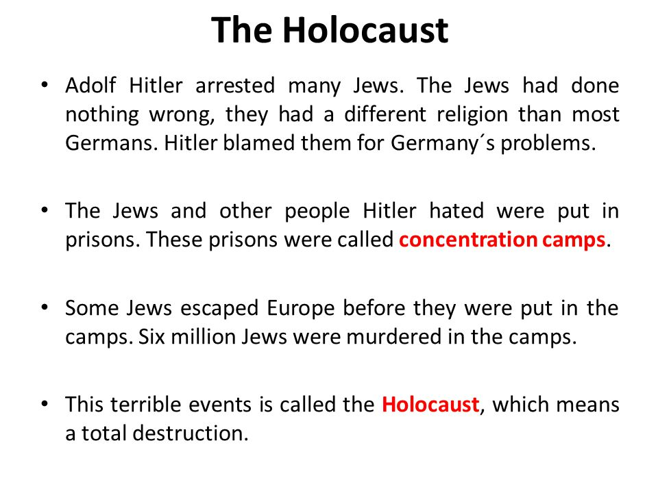 The Holocaust Adolf Hitler arrested many Jews.