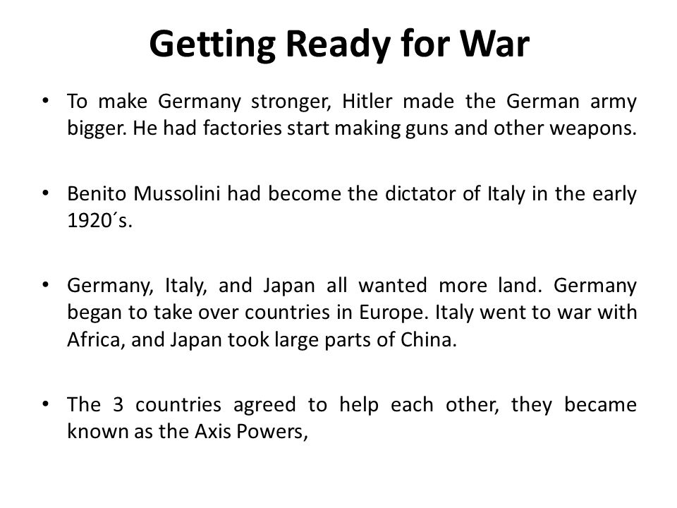 Getting Ready for War To make Germany stronger, Hitler made the German army bigger.