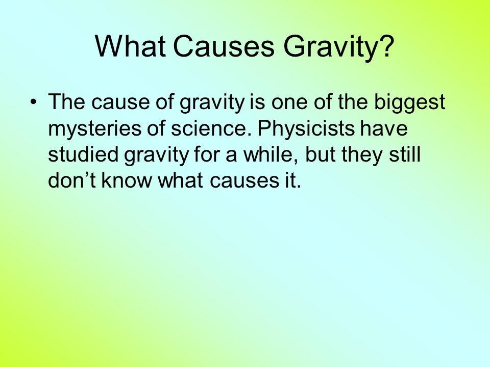 Gravity By Asha Duhan March 6,2011  What is Gravity? Gravity