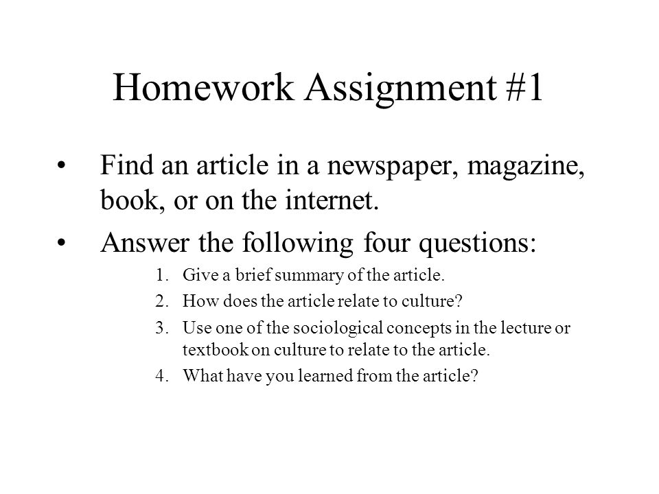 Homework Assignment #1 Find an article in a newspaper, magazine, book, or on the internet.