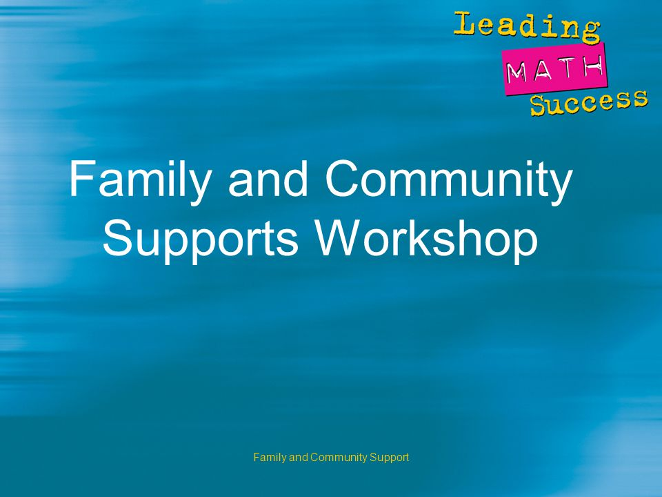Family and Community Support Family and Community Supports Workshop