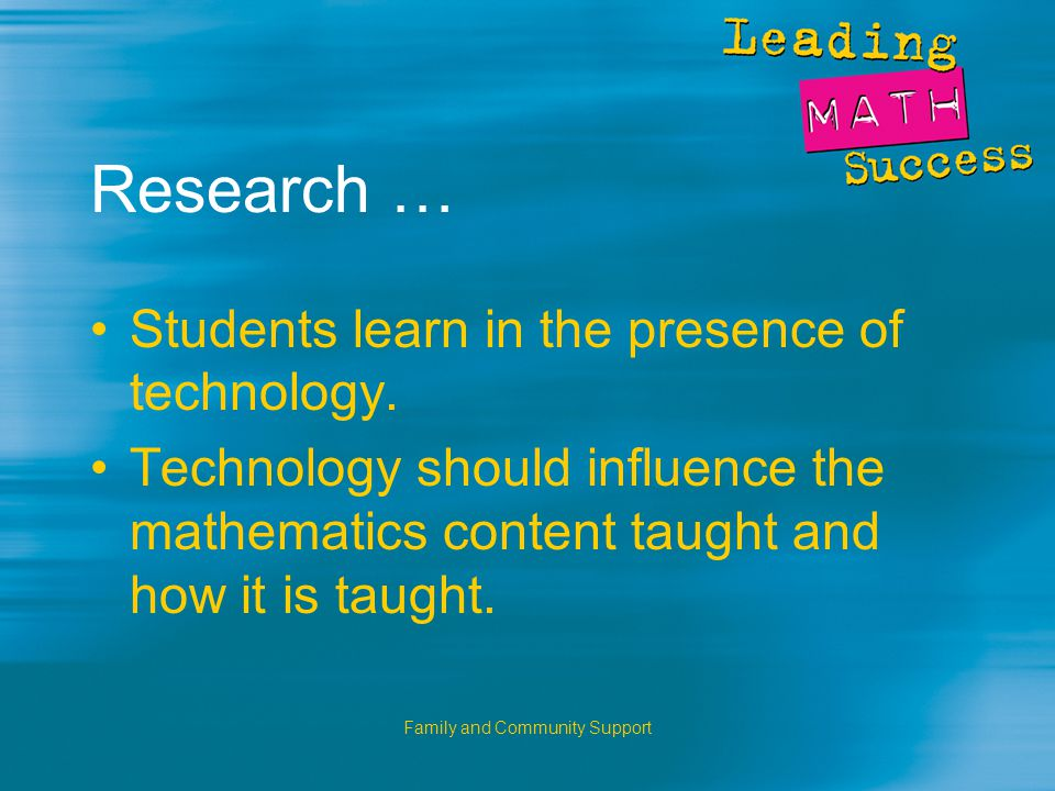 Family and Community Support Research … Students learn in the presence of technology.