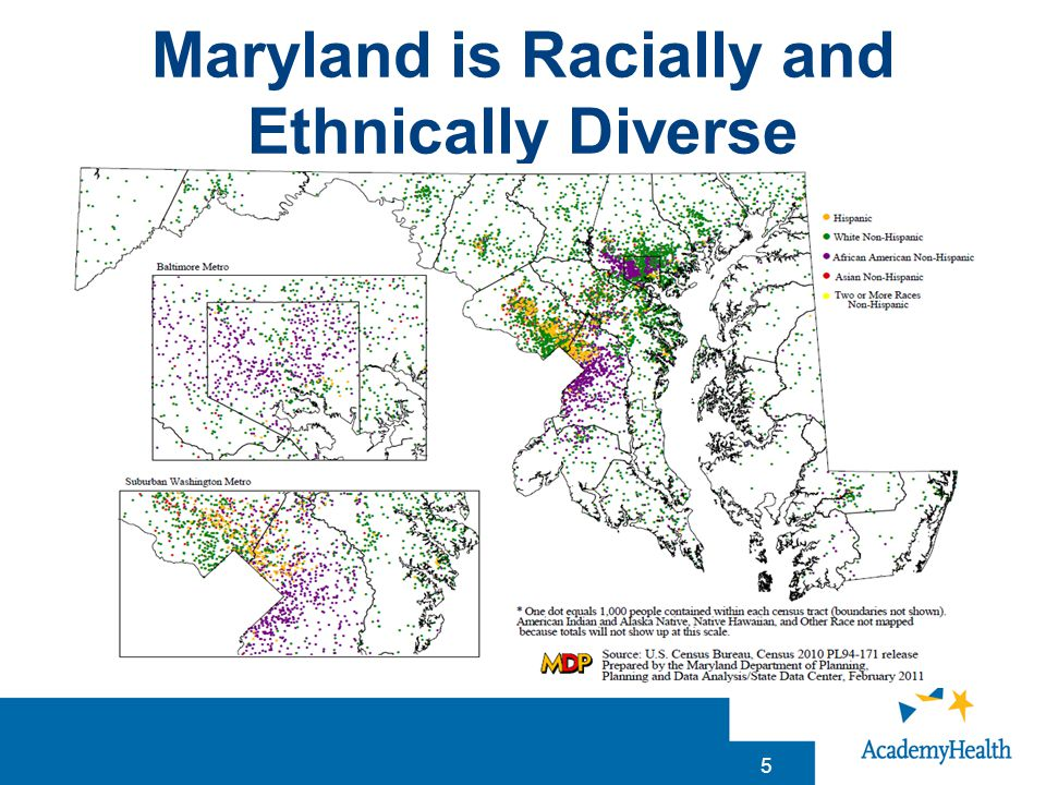 Maryland is Racially and Ethnically Diverse 5