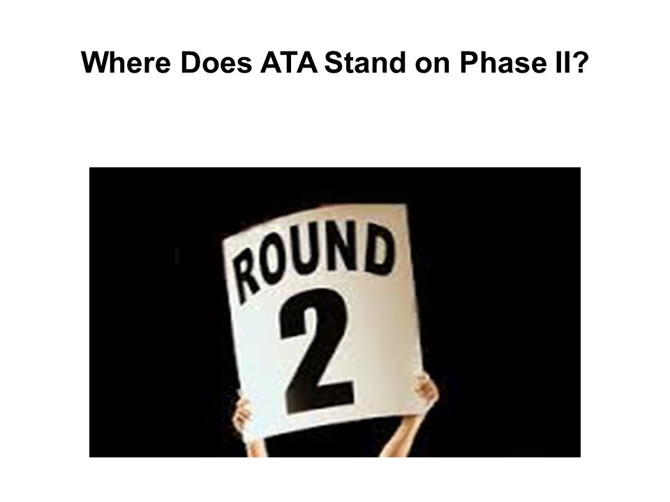 Where Does ATA Stand on Phase II