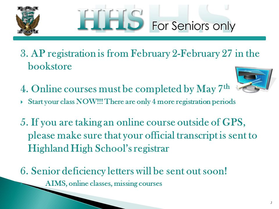 3. AP registration is from February 2-February 27 in the bookstore 4.