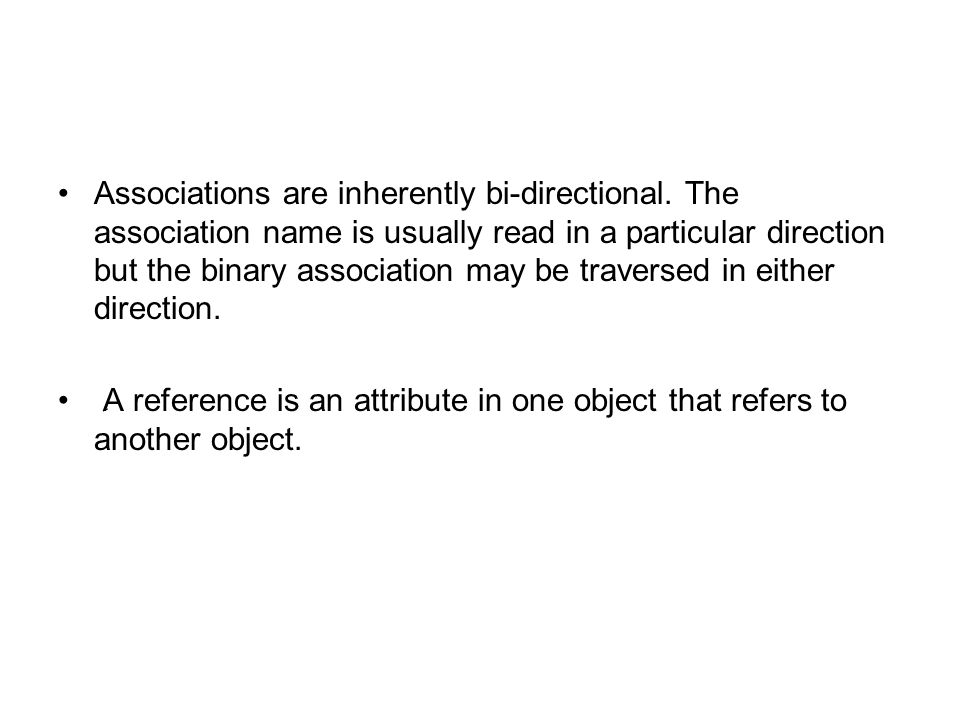 Associations are inherently bi-directional.