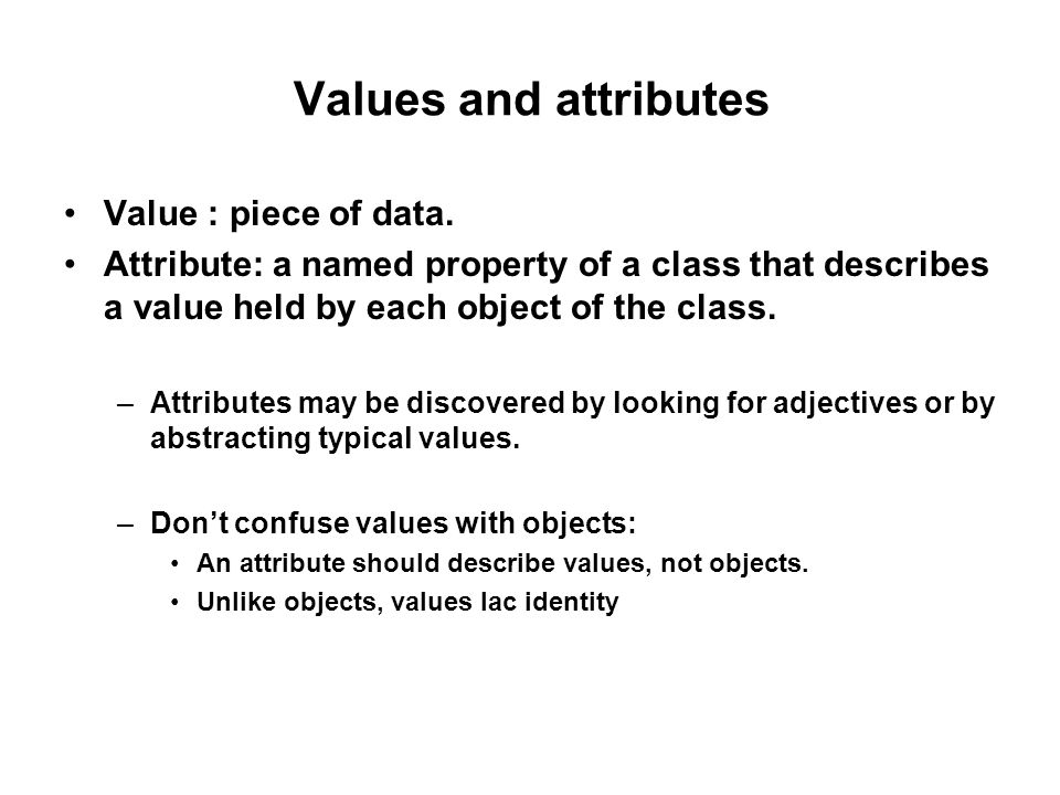 Values and attributes Value : piece of data.
