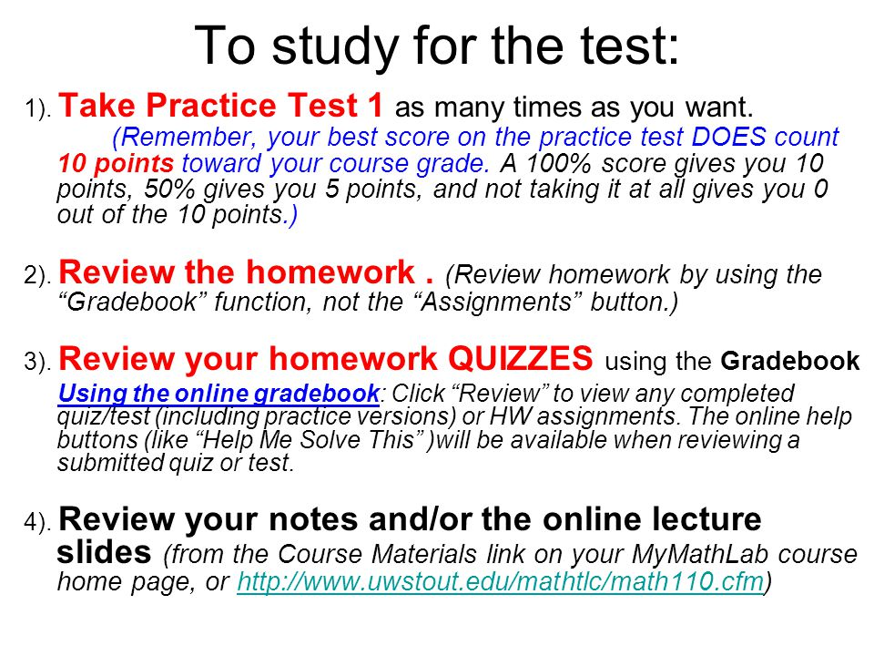 To study for the test: 1). Take Practice Test 1 as many times as you want.