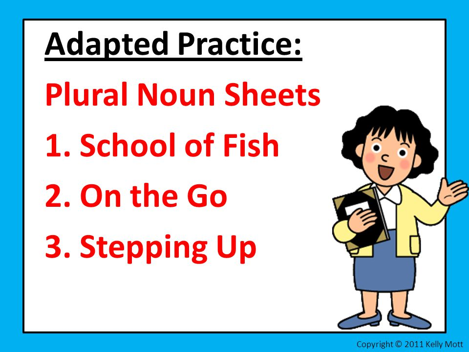 Adapted Practice: Plural Noun Sheets 1. School of Fish 2.