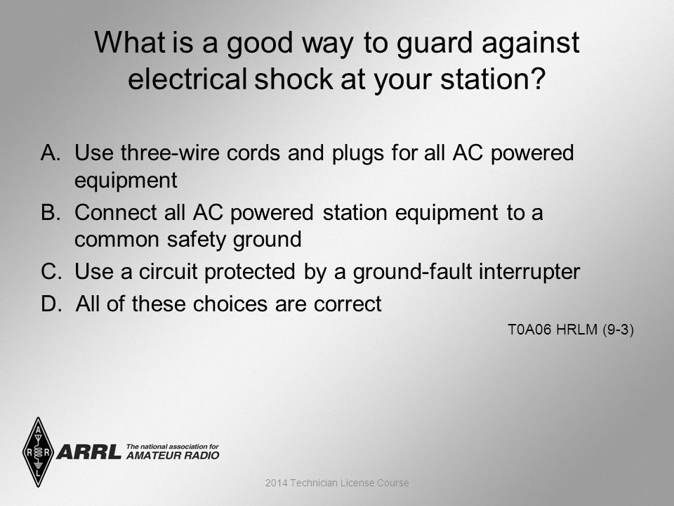 Technician License Course Chapter 9 Lesson Module 18 – Safety and ...