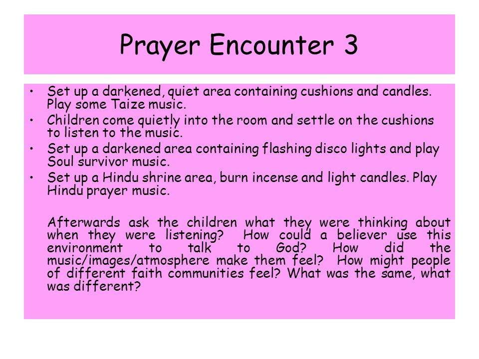 YEAR 3/4 This unit should introduce children to prayer and help them