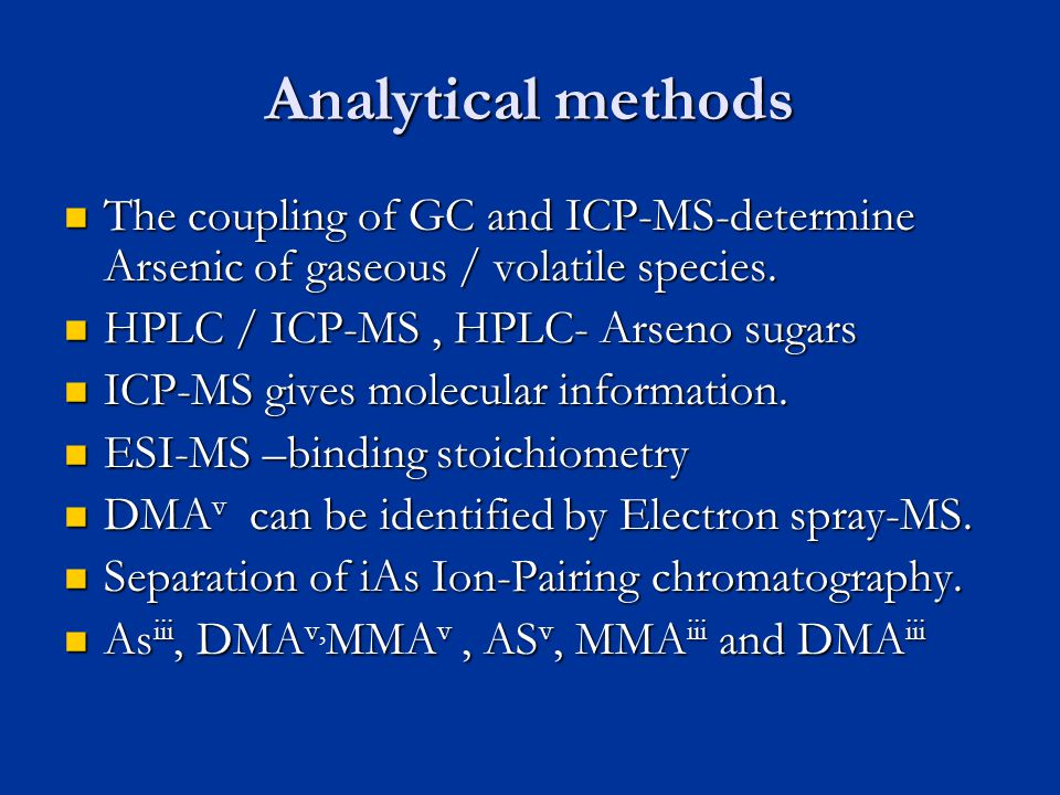 Analytical methods The coupling of GC and ICP-MS-determine Arsenic of gaseous / volatile species.