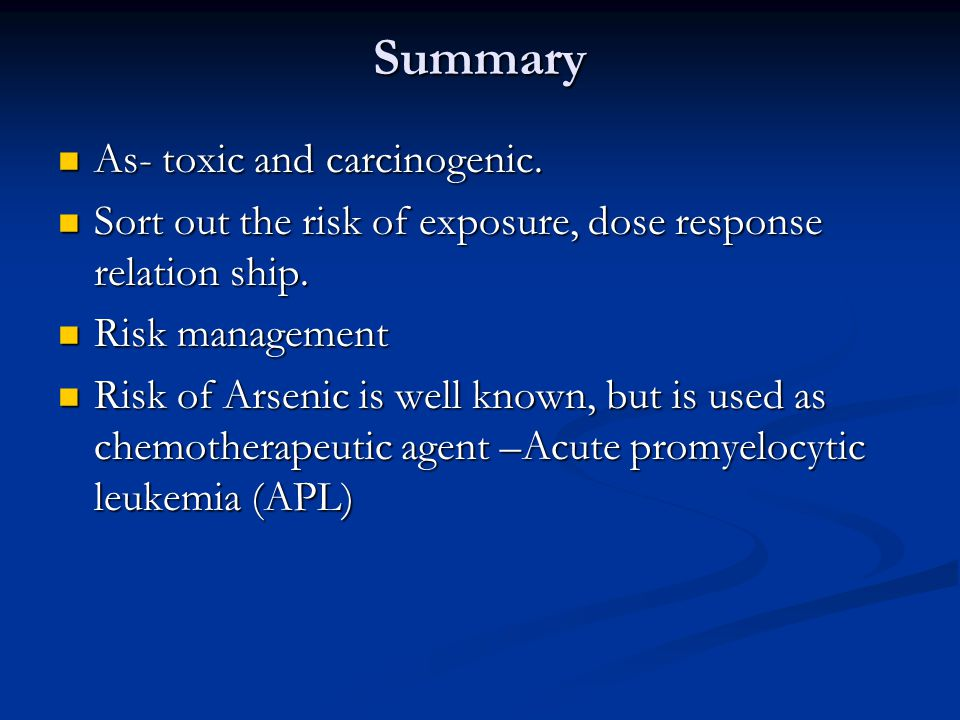 Summary As- toxic and carcinogenic. As- toxic and carcinogenic.