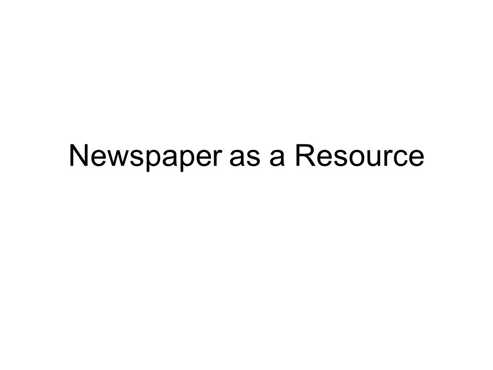 Newspaper as a Resource