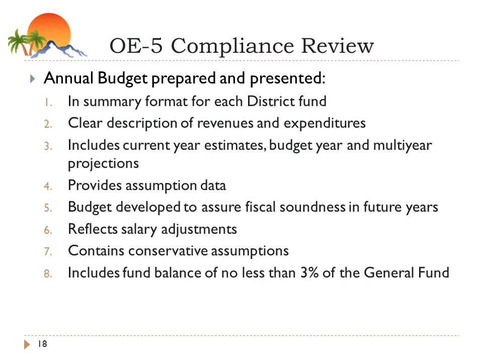 OE-5 Compliance Review 18  Annual Budget prepared and presented: 1.
