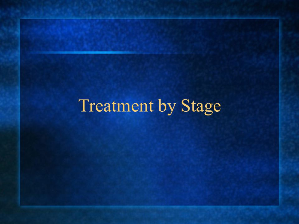 Treatment by Stage
