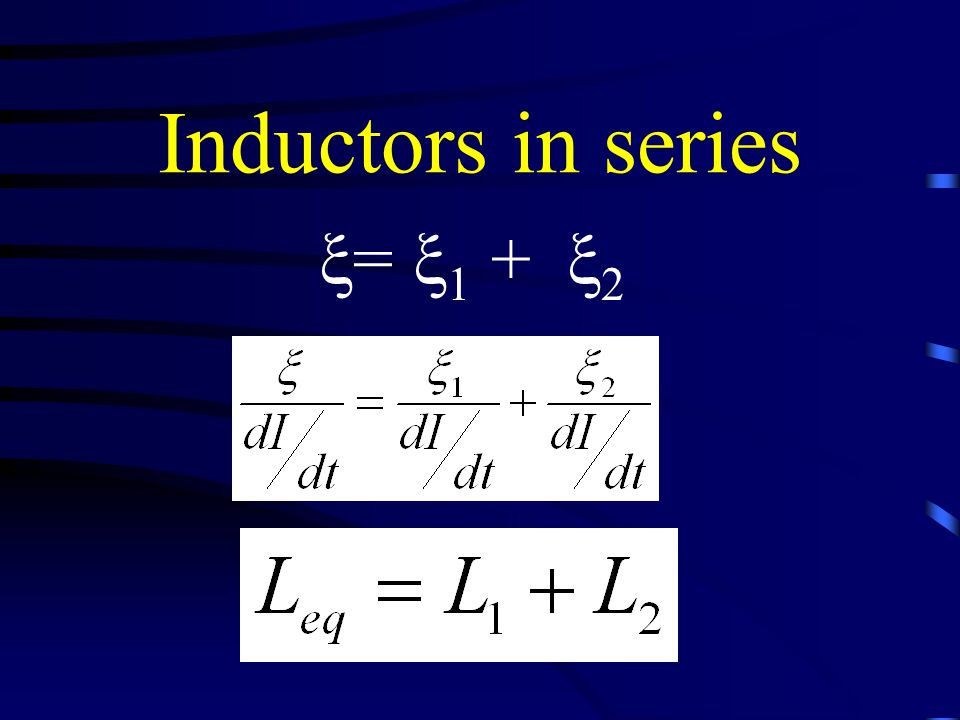 Inductors in series  =  1 +  2