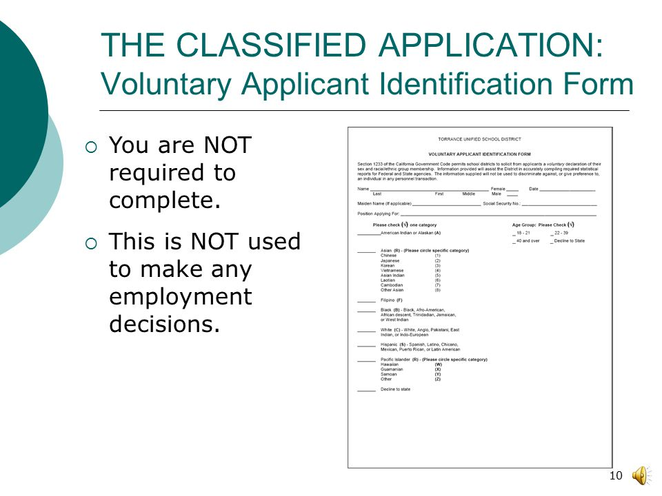 9 THE CLASSIFIED APPLICATION: Work Record Verification This section authorizes the District to run a background and/or reference checks with your previous employers.