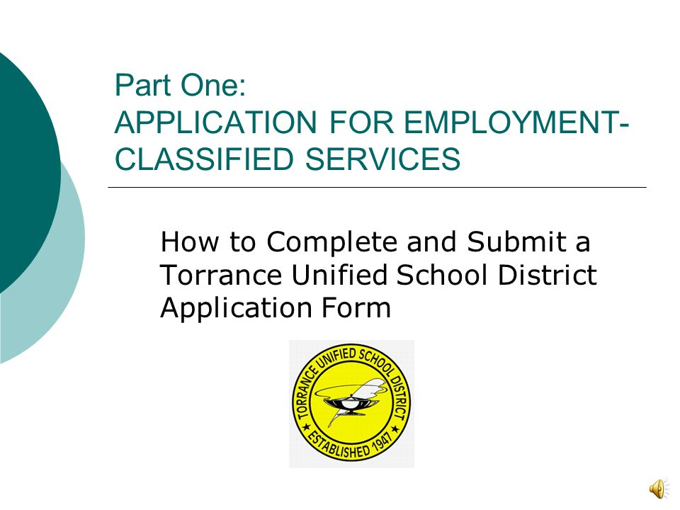 Part One: APPLICATION FOR EMPLOYMENT- CLASSIFIED SERVICES Click here to start the presentation