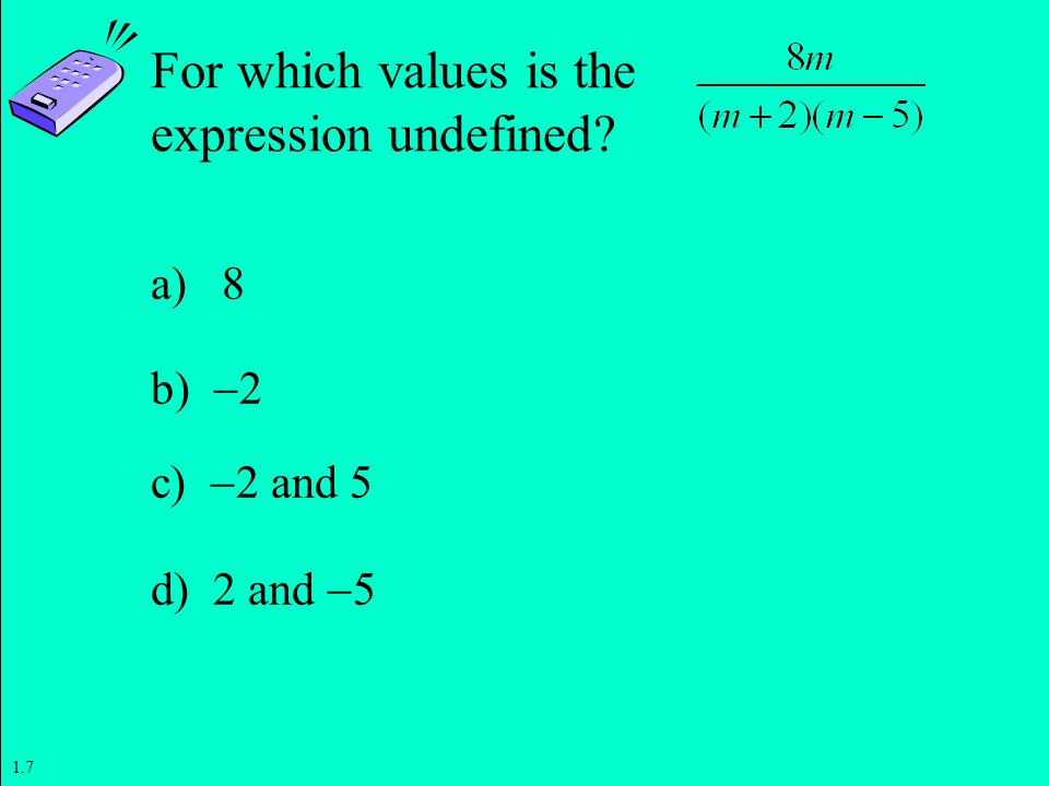Evaluating and Rewriting Expressions Evaluate an expression. 2 ...
