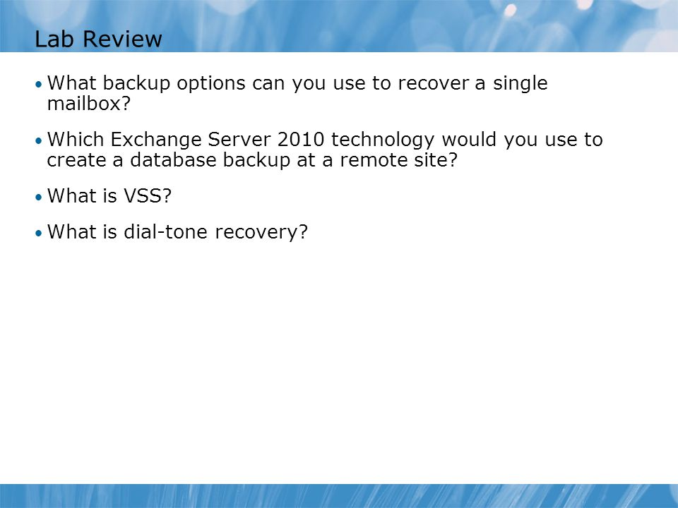 Lab Review What backup options can you use to recover a single mailbox.