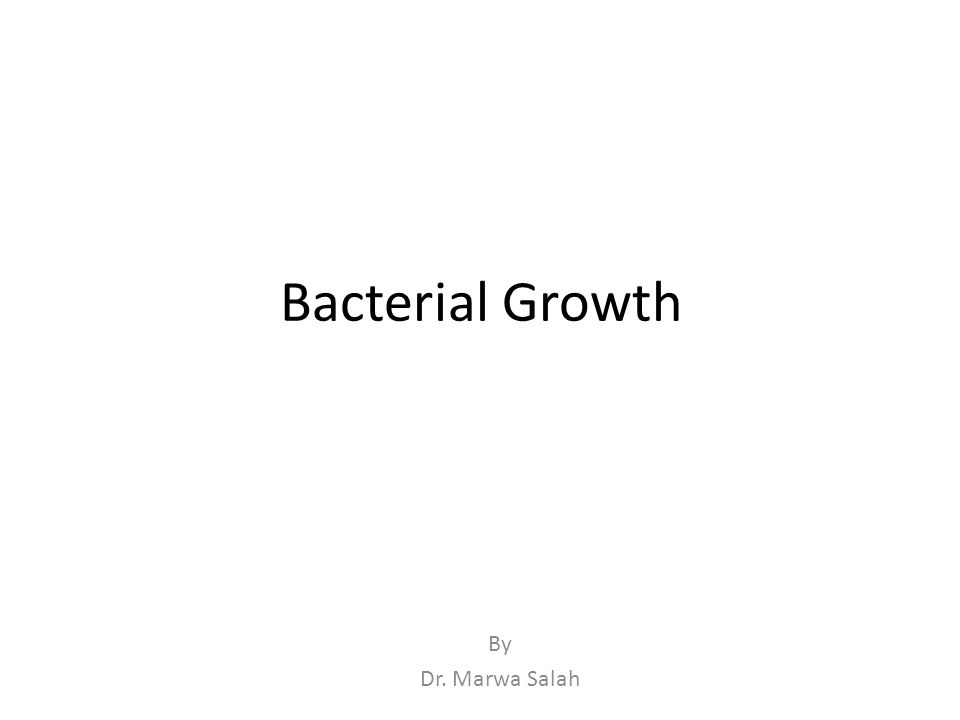 Bacterial Growth By Dr. Marwa Salah