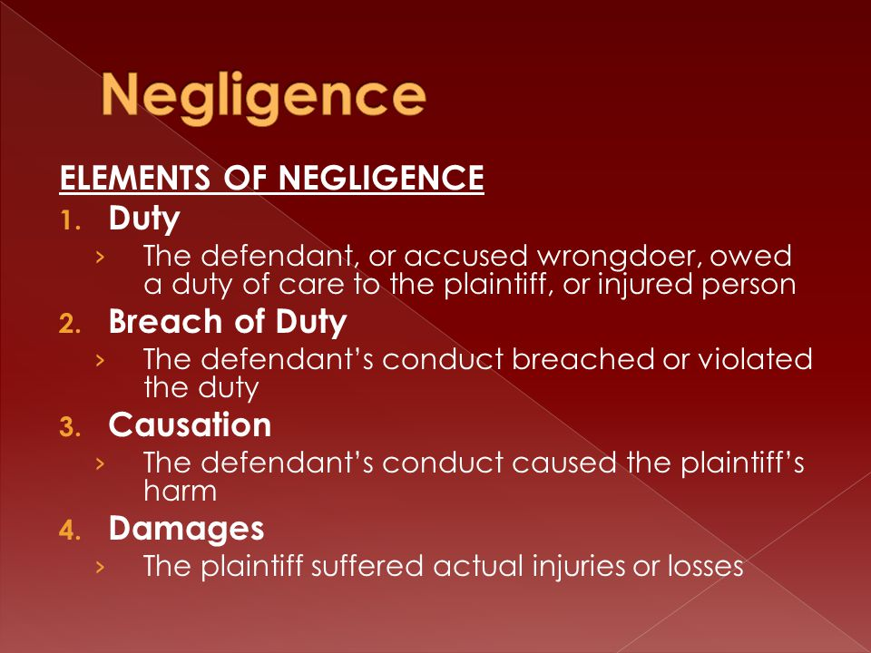 ELEMENTS OF NEGLIGENCE 1.