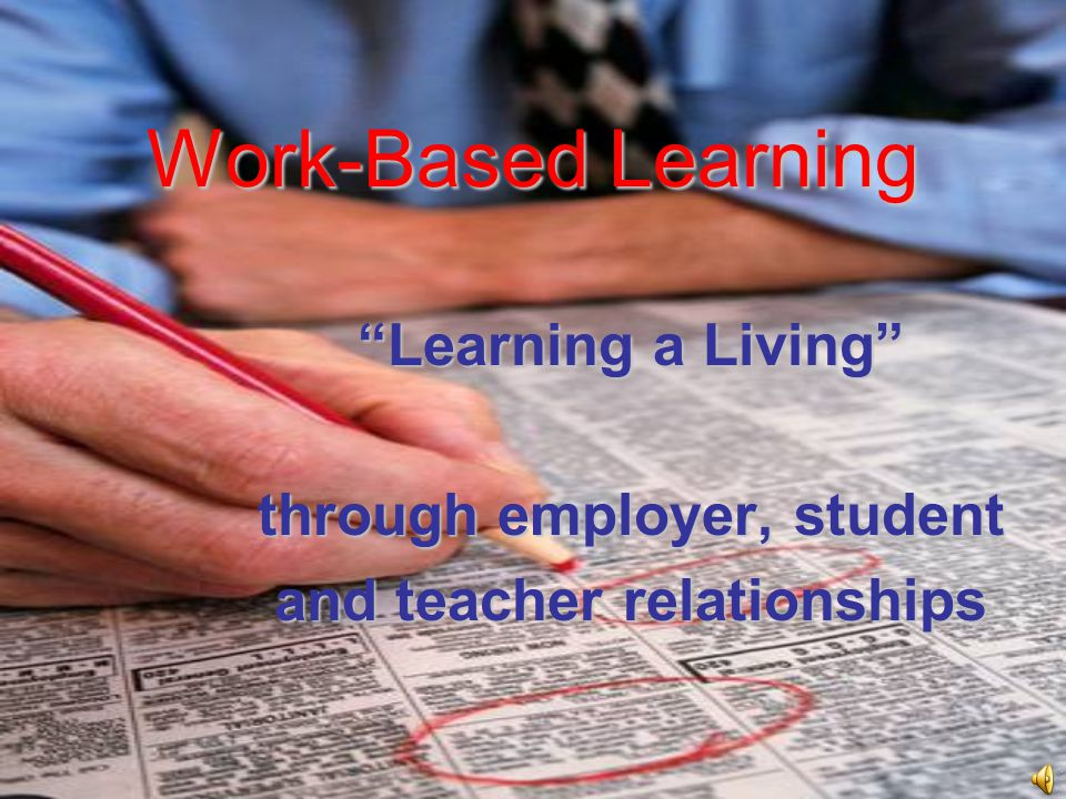 Learning a Living through employer, student and teacher relationships