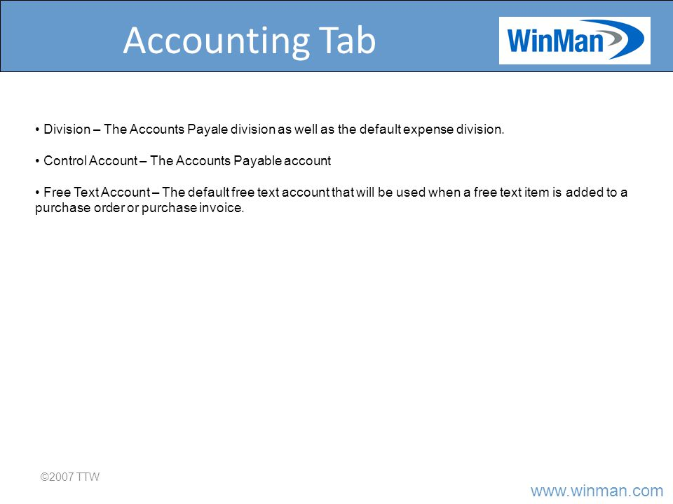 Accounting Tab ©2007 TTW Division – The Accounts Payale division as well as the default expense division.