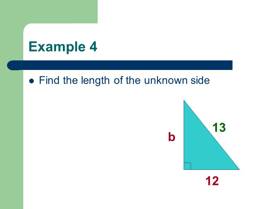Example 4 Find the length of the unknown side b