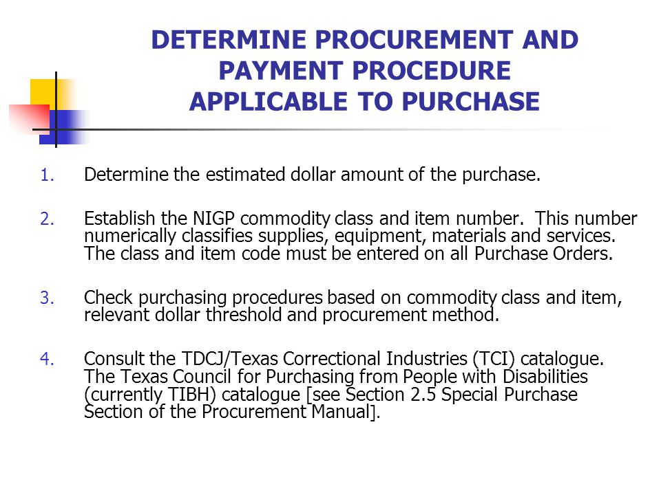 DETERMINE PROCUREMENT AND PAYMENT PROCEDURE APPLICABLE TO PURCHASE 1.