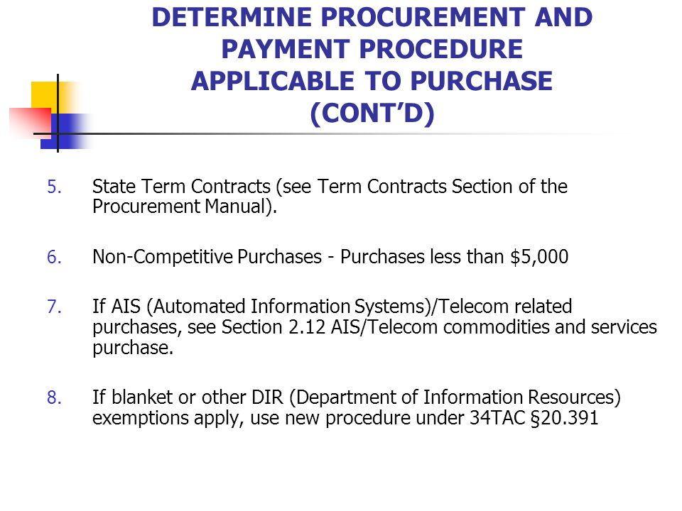 DETERMINE PROCUREMENT AND PAYMENT PROCEDURE APPLICABLE TO PURCHASE (CONT'D) 5.