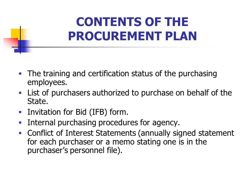 CONTENTS OF THE PROCUREMENT PLAN  The training and certification status of the purchasing employees.