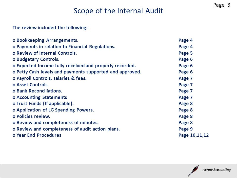 Scope of the Internal Audit The review included the following:- o Bookkeeping Arrangements.