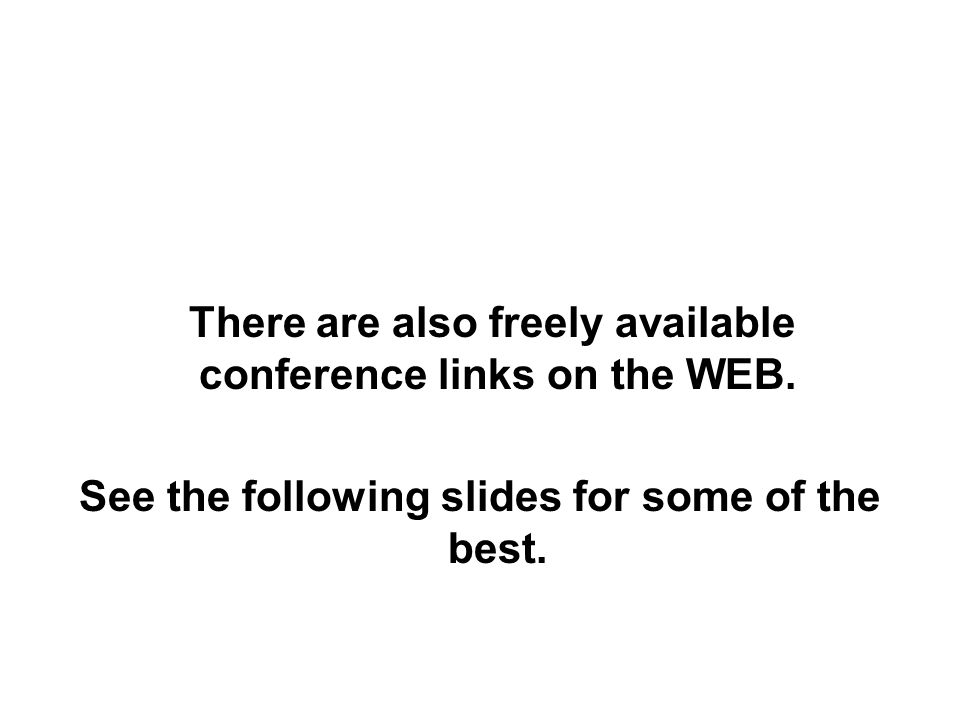 There are also freely available conference links on the WEB.