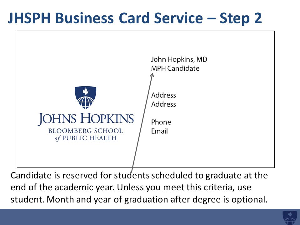 Jhsph business card service step 1 use full names no nicknames jhsph business card service step 2 candidate is reserved for students scheduled to graduate at colourmoves