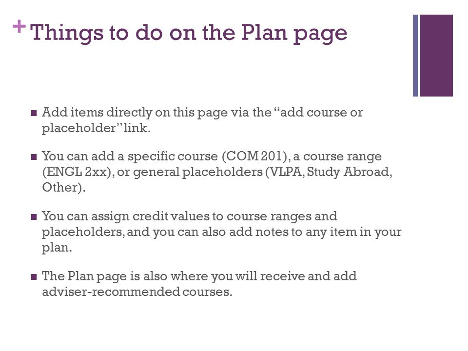 + Things to do on the Plan page Add items directly on this page via the add course or placeholder link.