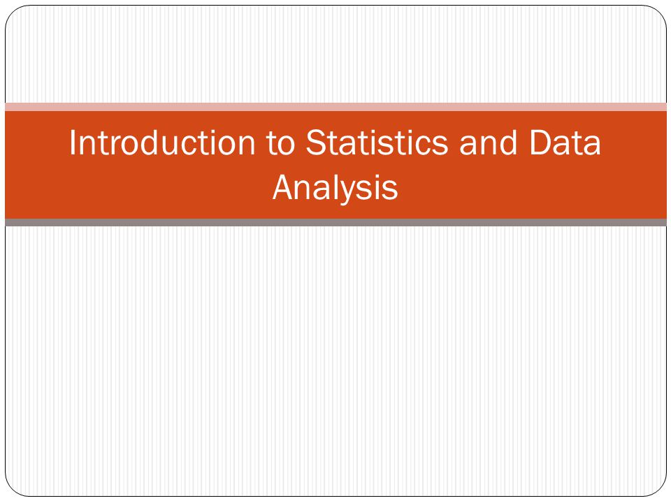 x000c introduction to statistics and data analysis An introduction to data analysis¶ much of experimental science comes down to measuring changes does one medicine work better than another do cells with one version.